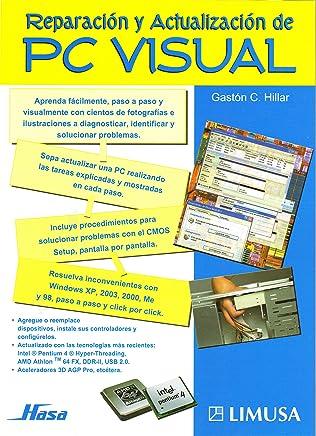 Reparacion y actualizacion de PC visual/ Repair and Updating of Visual PC (Spanish Edition