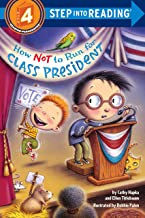 How Not to Run for Class President (Step into Reading)