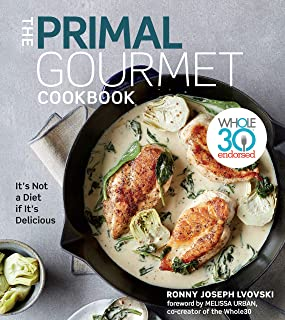 Primal Gourmet Cookbook: Whole30 Endorsed: It's Not a Diet If It's Delicious