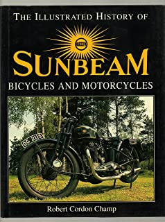 Illustrated History of Sunbeam Bicycles and Motorcycles (A Foulis motorcycling book)