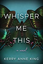 Cover image of Whisper Me This by Kerry Anne King
