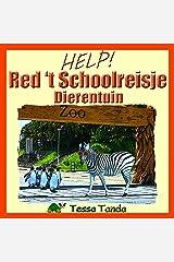 Help! Red 't Schoolreisje: Dierentuin: : Interactief Prentenboek met spelletjes voor 3 tot 8 jarigen. Vind de dieren, zoals de panda, aap, giraf, koala ... ze terug waar ze horen. (Dutch Edition) Kindle Ausgabe
