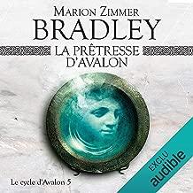 La prêtresse d'Avalon: Le cycle d'Avalon 5