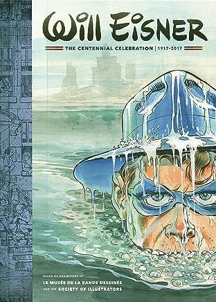 Will Eisner: The Centennial Celebration: 1917-2017: The Centenial Celebration (1917-2017)