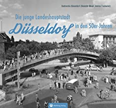 Düsseldorf in den 50er-Jahren: Die junge Landeshauptstadt (