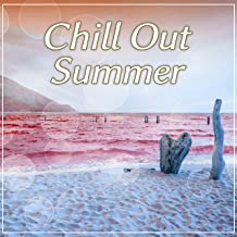 Chill Out Summer - Ibiza Chill Out Party, Party Hits, Electronic Chill Out Music, Summer Solstice, Chill Tone, Chill Out Beach Music