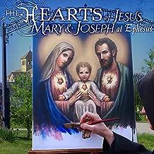 The Hearts of Jesus, Mary & Joseph At Ephesus
