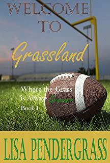 Welcome to Grassland (Where the Grass is Always Greener Book 1)