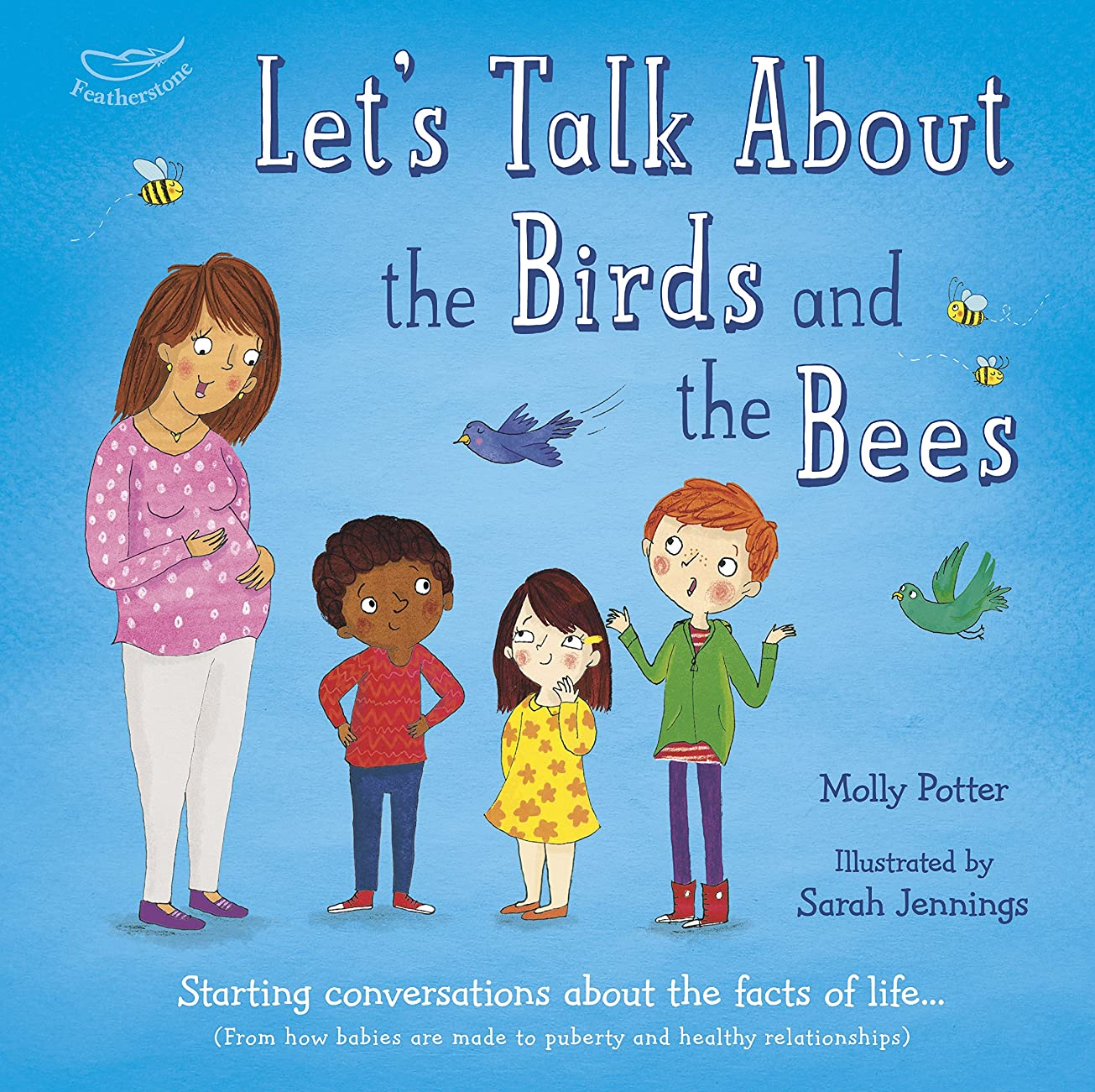 名門二楕円形Let's Talk About the Birds and the Bees: Starting conversations about the facts of life (From how babies are made to puberty and healthy relationships) (English Edition)