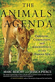Animals' Agenda: Freedom, Compassion, and Coexistence in the Human Age