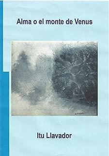 Alma o el monte de Venus (Spanish Edition)