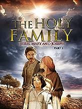 The Holy Family -  Jesus, Mary and Joseph -  Part 2