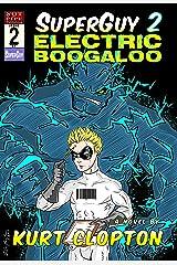 SuperGuy 2: Electric Boogaloo Kindle Edition