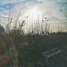 You Say Run
