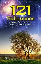 121 Reflexiones para Despertar la Conciencia y Evolucionar Espiritualmente (Spanish Edition)