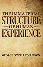 The Immaterial Structure of Human Experience