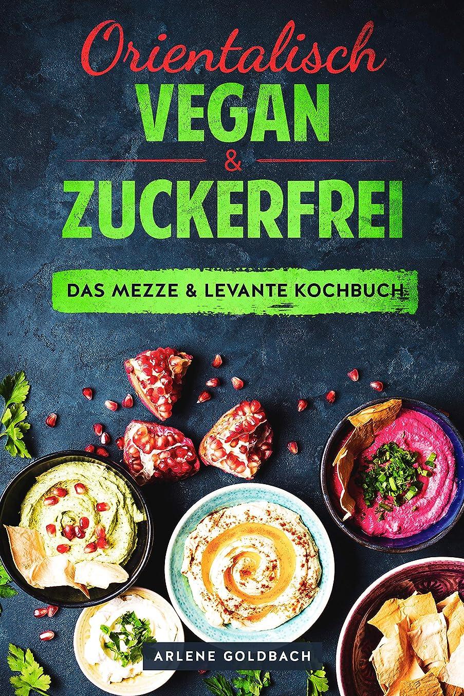 Orientalisch vegan & zuckerfrei  Das Mezze & Levante Kochbuch: Nahostküche aus ?gypten Israel Pal?stina Jordanien Libanon Syrien Türkei (German Edition)