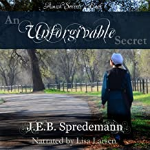 An Unforgivable Secret: Amish Secrets, Book 1