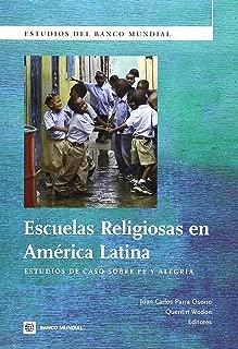 Escuelas Religiosas en América Latina: Estudios de Caso sobre Fe y Alegría (World Bank Studies) (Spanish Edition)