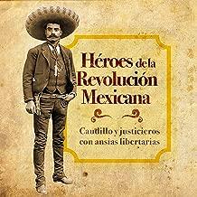 heroes de la revolucion mexicana