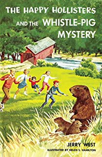 The Happy Hollisters and the Whistle-Pig Mystery: (Volume 28)