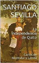 La Independencia de Quito: Carlos de Montufar y Larrea (Spanish Edition)