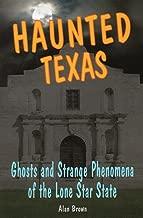 Haunted Texas: Ghosts and Strange Phenomena of the Lone Star State (Haunted Series)