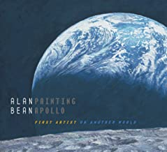 Alan Bean: Painting Apollo : First Artist on Another World