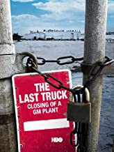 Last Truck: Closing of a GM Plant