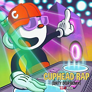 Cuphead Rap (Dirty Dish Remix) [Explicit]