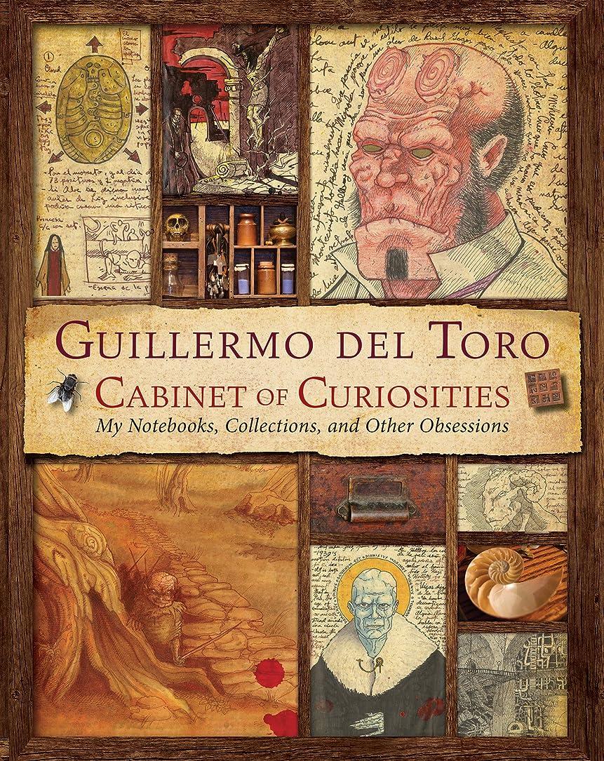 気味の悪い深遠主婦Guillermo del Toro's Cabinet of Curiosities: My Notebooks, Collections, and Other Obsessions (English Edition)