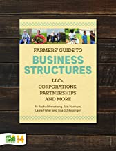 Farmers' Guide to Business Structures: LLCs, Corporations, Partnerships and More