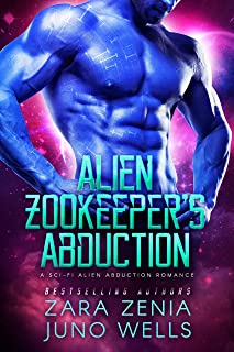 Alien Zookeeper's Abduction: A Sci-Fi Alien Abduction Romance