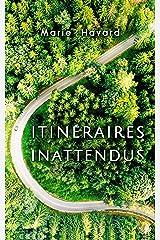 Itinéraires Inattendus: des nouvelles qui vous emmènent en voyage Format Kindle
