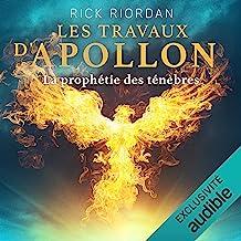 La prophétie des ténèbres: Les Travaux d'Apollon 2