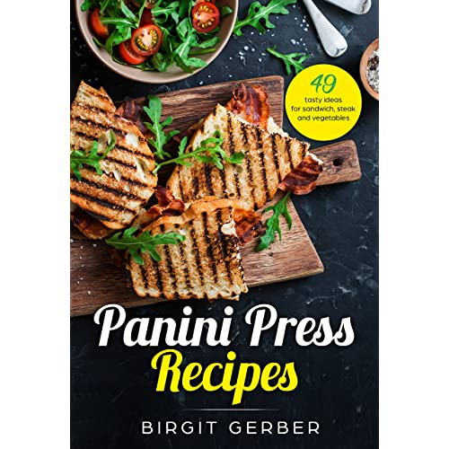 panini press indoor grill sandwich press recipes 49 tasty ideas for steak burger vegetables and co