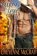 Belong To You (Riding Tall Book 10) Kindle Edition