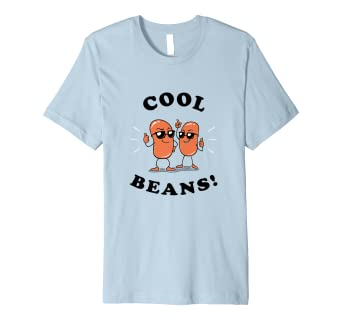 cool beans shirt