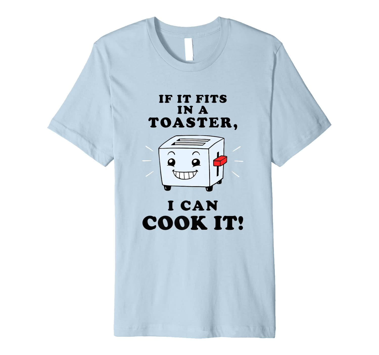 Bad Cook T-Shirt If It Fits In A Toaster, I Can Cook It