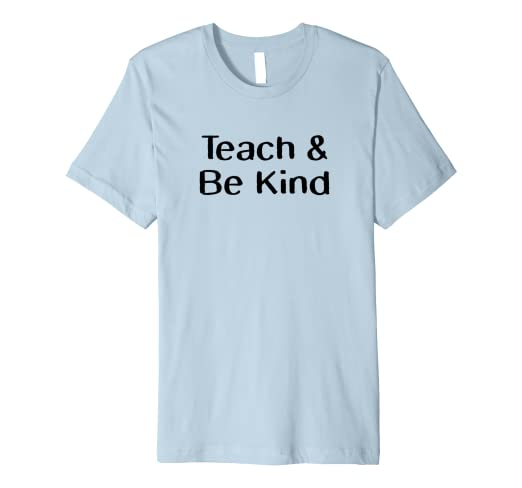 673a2664 Image Unavailable. Image not available for. Color: Teach and Be Kind Shirt,  Anti-bully, Kindness, Teacher Gifts