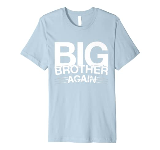 e2fd455c2c17d Image Unavailable. Image not available for. Color: Big Brother Again - Pregnancy  Announcement Gift Shirt