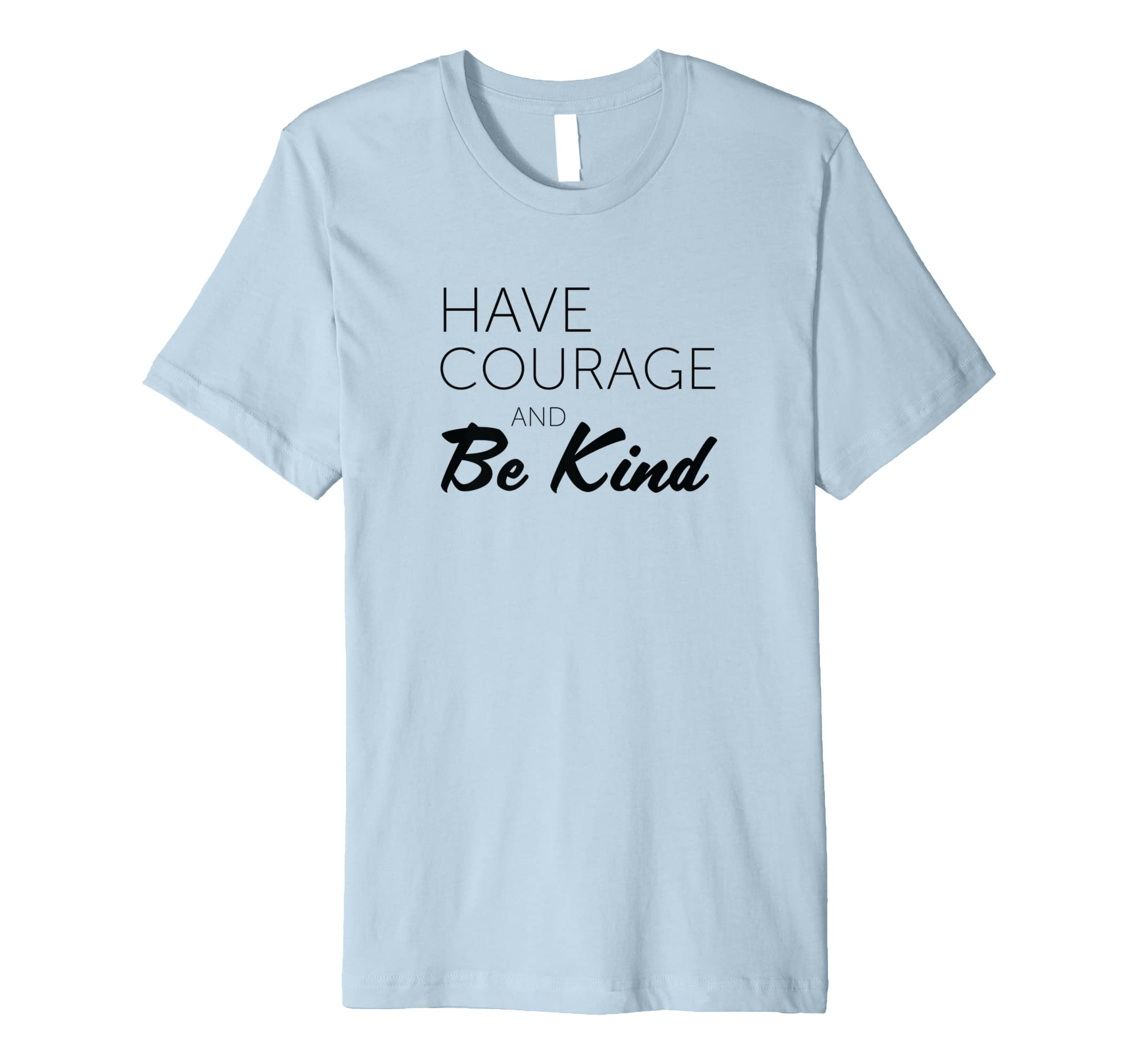 Have Courage and Be Kind - Kindness Shirt - Teacher Shirt- TPT