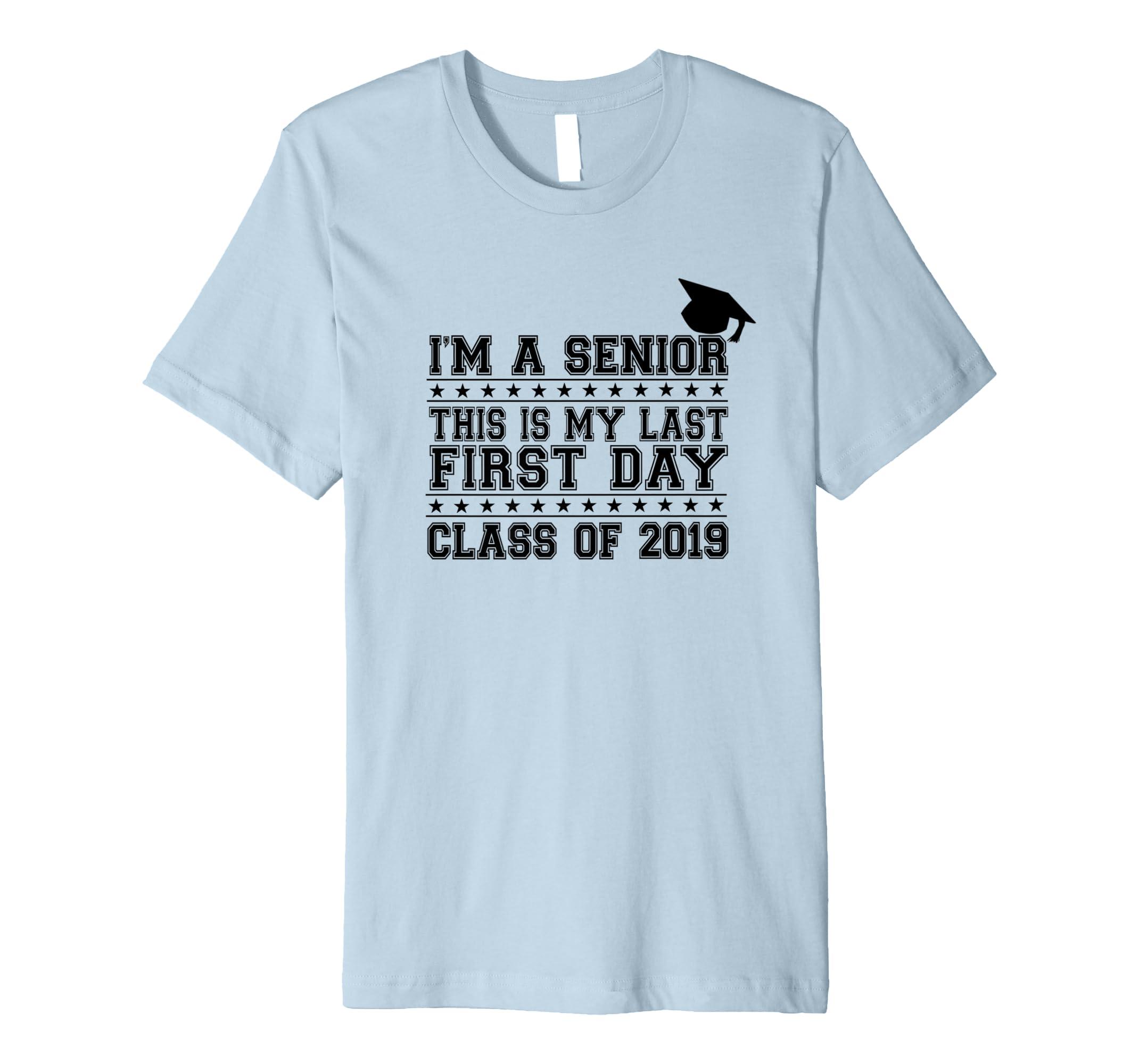 Amazon Com Back To School T Shirt Im A Senior Class Of 2019 Clothing