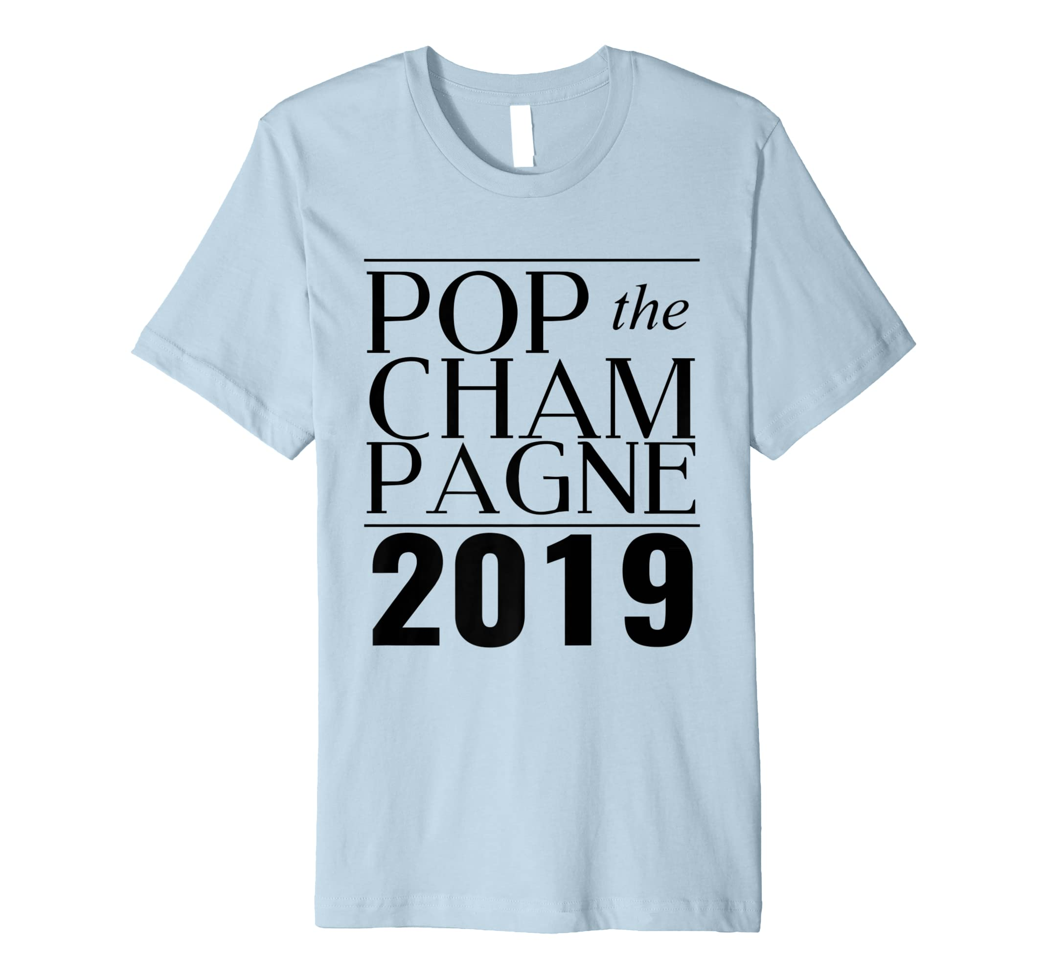 2019 Pop The Champagne Cool New Years Eve Party Tee-azvn