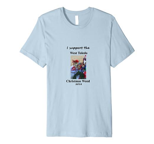 Toledo Christmas Weed.Amazon Com Toledo Christmas Weed Shirt Support Clothing