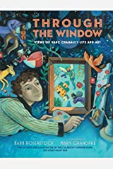 Through the Window: Views of Marc Chagall's Life and Art Kindle Edition