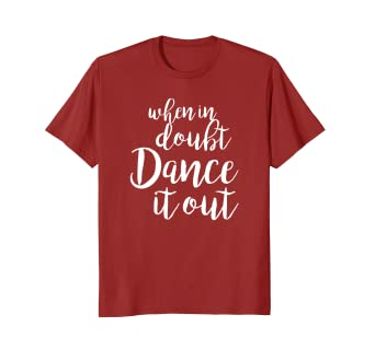 384d875f8 Amazon.com  Dance It Out - Cute Dance shirt and Dance Gift for ...