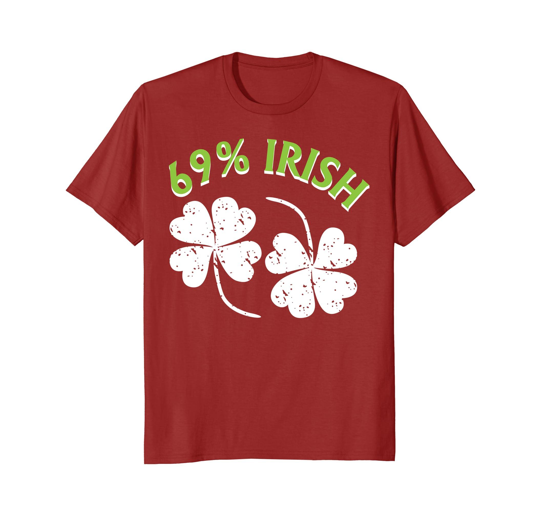 69% Irish T-Shirt - Cool Adults St. Patrick's Day Tee Gift-ah my shirt one gift