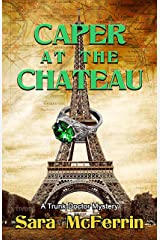 Caper at the Chateau: A Trunk Doctor Mystery Kindle Edition