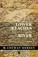 Lower Reaches of the River: A novel